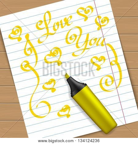 Handwritten text message I love you on peace of paper with the yellow marker pen. Vector illustration