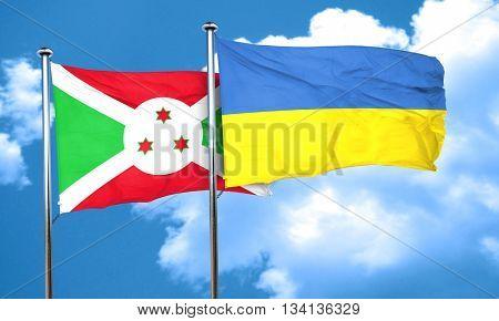 Burundi flag with Ukraine flag, 3D rendering