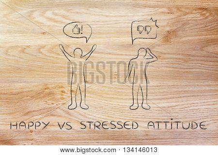 Man With Happy Attitude Vs A Stressed Person
