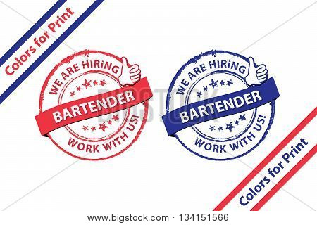 Bartender wanted. We hire - set of blue and red grunge stamps / labels