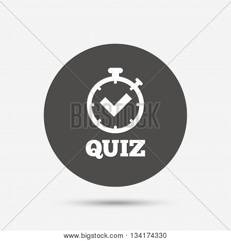 Quiz timer sign icon. Questions and answers game symbol. Gray circle button with icon. Vector