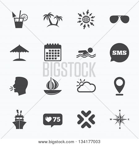 Calendar, go to web and like counter. Cruise trip, ship and yacht icons. Travel, cocktails and palm trees signs. Sunglasses, windrose and swimming symbols. Sms speech bubble, talk symbols.