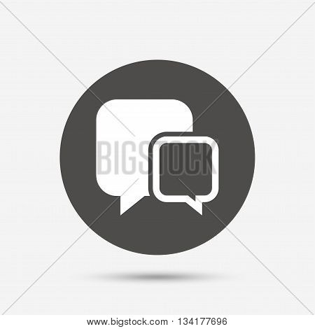 Chat sign icon. Speech bubbles symbol. Communication chat bubbles. Gray circle button with icon. Vector