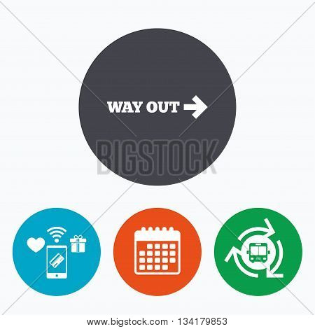 Way out right sign icon. Arrow symbol. Mobile payments, calendar and wifi icons. Bus shuttle.
