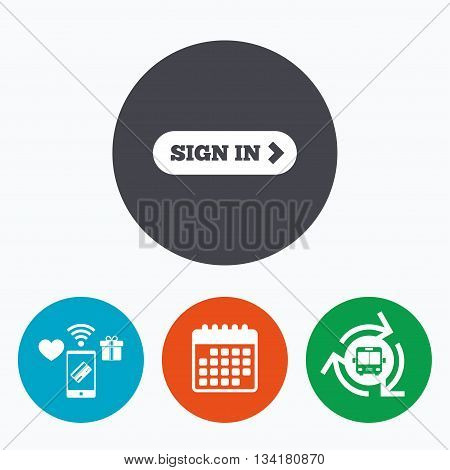 Sign in with arrow sign icon. Login symbol. Website navigation. Mobile payments, calendar and wifi icons. Bus shuttle.