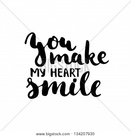 You make my heart smile - hand drawn lettering phrase isolated on the white background. Fun brush ink inscription for photo overlays, greeting card or t-shirt print, poster design.
