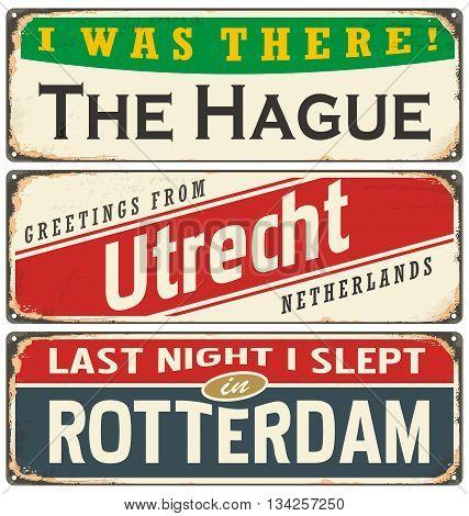 Retro tin sign collection with Netherlands city names. Vintage vector souvenir sign or postcard templates. Travel theme.