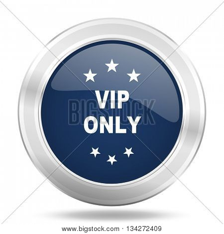 vip only icon, dark blue round metallic internet button, web and mobile app illustration