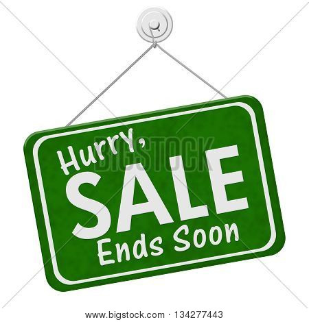 Hurry Sale Ends Soon Sign A green hanging sign with text Hurry Sale Ends Soon isolated over white, 3D Illustration