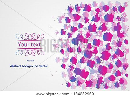 Abstract artistic Background forming by blots. Vector illustration.