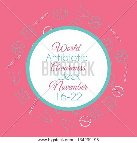 World antibiotic awareness week. Hand drawn medical illustration. Pharmacy vector background. Doodle medicine design. Health theme banner.