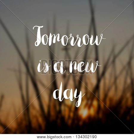 Tomorrow is a new day concept