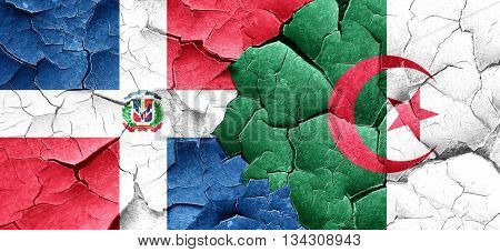 dominican republic flag with Algeria flag on a grunge cracked wa