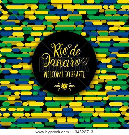 Lettering motivation quote text sign Rio de Janeiro welcome to brazil. Template felicitation card, poster, banner on seamless creative line flag color background. Use for printing web design