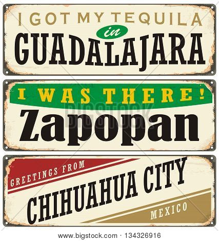 Vintage metal signs collection with Mexico cities. Travel souvenirs on grunge damaged background.