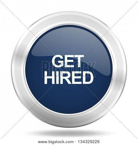 get hired icon, dark blue round metallic internet button, web and mobile app illustration
