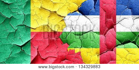 Benin flag with Central African Republic flag on a grunge cracke