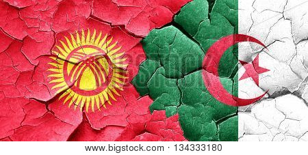 Kyrgyzstan flag with Algeria flag on a grunge cracked wall