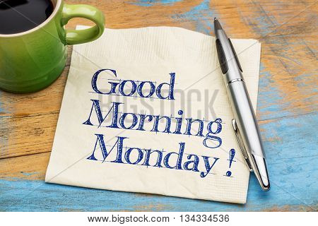Good Morning Monday - handwriting on a napkin with a cup of coffee and cookie