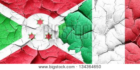 Burundi flag with Italy flag on a grunge cracked wall