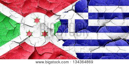 Burundi flag with Greece flag on a grunge cracked wall