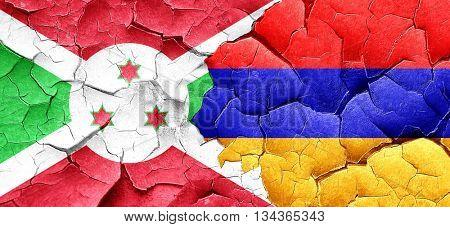 Burundi flag with Armenia flag on a grunge cracked wall