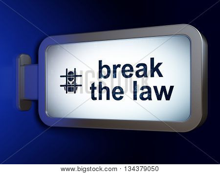 Law concept: Break The Law and Criminal on advertising billboard background, 3D rendering