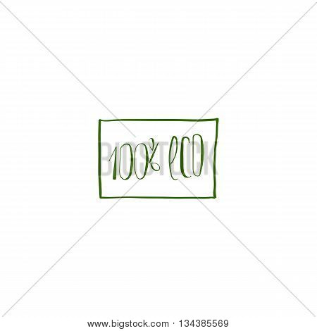 100 percent eco green lettering tag. Sketch sticker with eco calligraphy. Eco friendly concept for healthy food stickers, banners, advertisement. Vector ecology nature doodle design.