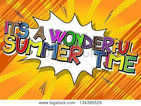 It's a wonderful summer time - Comic book style word.