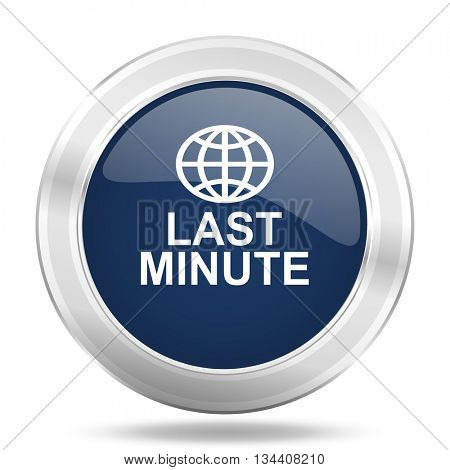 last minute icon, dark blue round metallic internet button, web and mobile app illustration