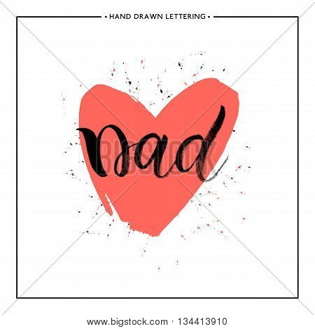 Happy Father Day Card - hand painted letter, Dad text lettering in shape red heart, design for greeting card, poster, banner, printing, mailing, vector illustration