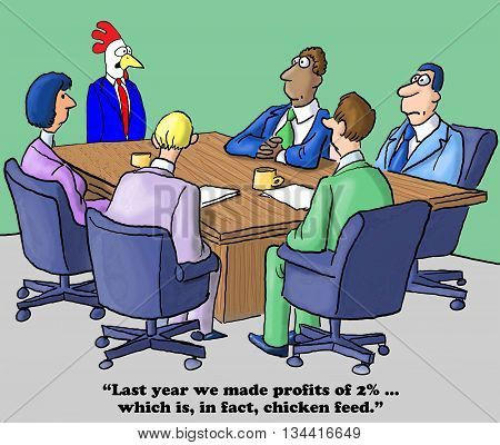 Business cartoon about declining profits, they are chicken feed.
