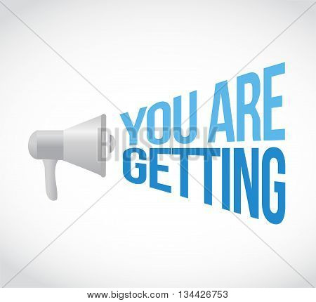 You Are Getting, Megaphone Message