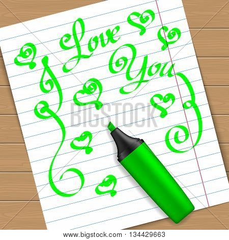 Handwritten text message I love you on peace of paper with the green marker pen. Vector illustration