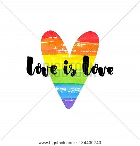 Love is love. Inspirational quote on rainbow heart. Gay pride slogan, homosexuality emblem