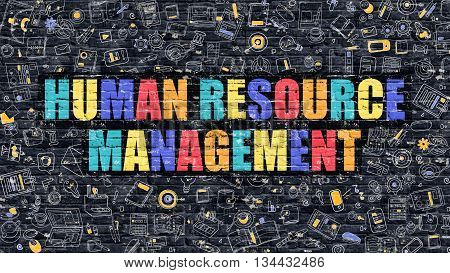 Human Resource Management Concept. Modern Illustration. Multicolor Human Resource Management Drawn on Dark Brick Wall. Doodle Icons. Doodle Style of Human Resource Management Concept.