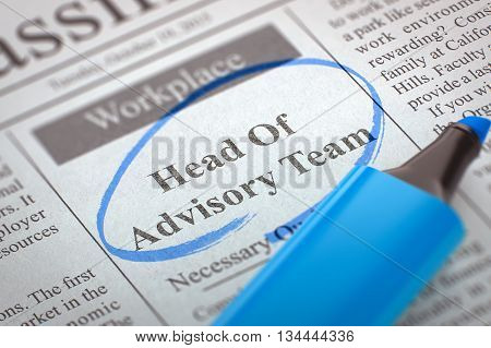 Head Of Advisory Team - Job Vacancy in Newspaper, Circled with a Blue Highlighter. Blurred Image. Selective focus. Hiring Concept. 3D.
