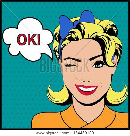 Pop art winking woman saying ok and speech bubble.