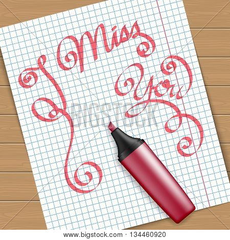 Handwritten text message I miss you on peace of paper with the red marker pen. Vector illustration