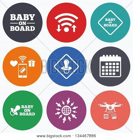 Wifi, mobile payments and drones icons. Baby on board icons. Infant caution signs. Nipple pacifier symbol. Calendar symbol.