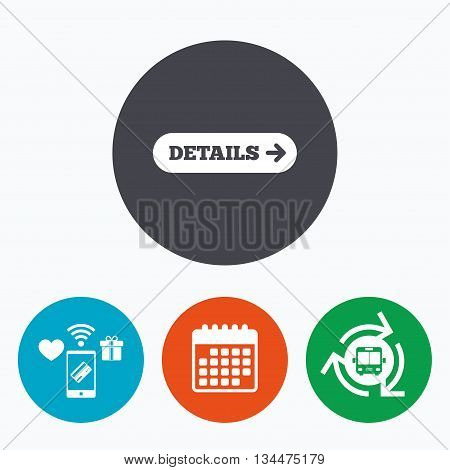 Details with arrow sign icon. More symbol. Website navigation. Mobile payments, calendar and wifi icons. Bus shuttle.