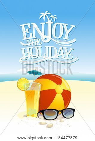 Enjoy the holiday quote card with beach backdrop, sun glasses, beach ball and fruit cocktail
