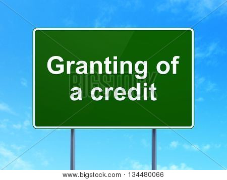 Money concept: Granting of A credit on green road highway sign, clear blue sky background, 3D rendering