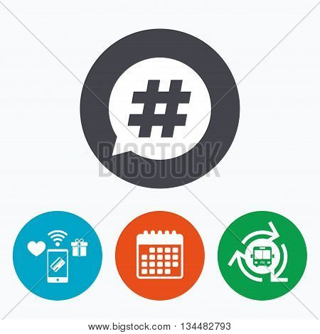 Hashtag speech bubble sign icon. Social media symbol. Mobile payments, calendar and wifi icons. Bus shuttle.