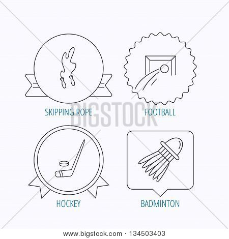 Skipping rope, football and ice hockey icons. Badminton linear sign. Award medal, star label and speech bubble designs. Vector
