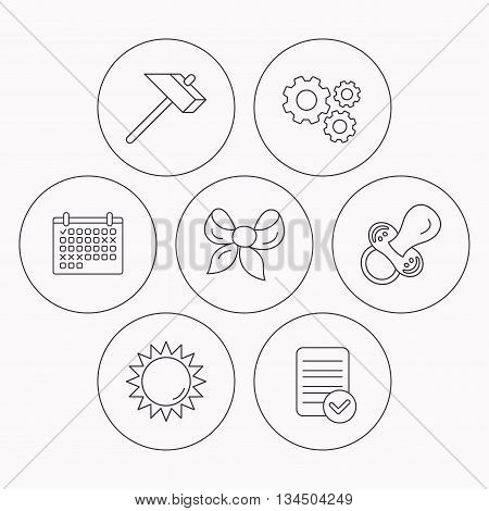 Hammer, pacifier and sun icons. Bow-knot linear sign. Check file, calendar and cogwheel icons. Vector