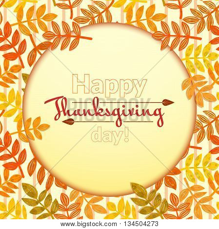 Background with autumn colorful falling leaves and a round frame with congratulations on the Day of Thanksgiving, vector illustration