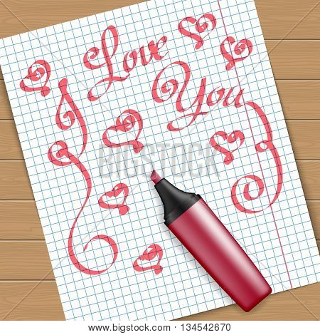 Handwritten text message I love you on peace of paper with the red marker pen. Vector illustration