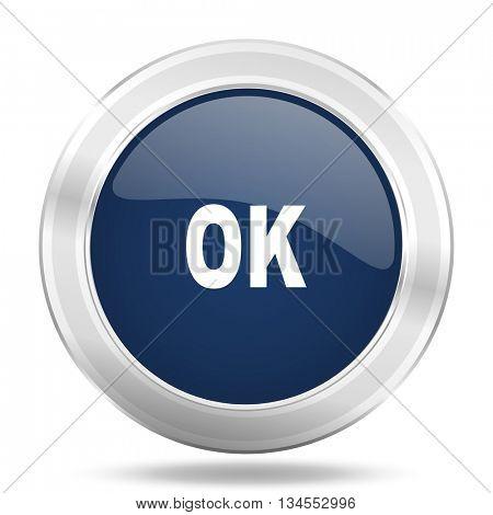 ok icon, dark blue round metallic internet button, web and mobile app illustration