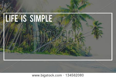 Life Is Simple Nature Ecology Global Journey Concept
